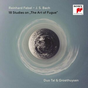 """J.S. Bach & Reinhard Febel: 18 Studies On """"The Art Of The Fugue"""" - Duo Tal & Groethuysen"""