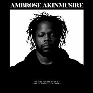 On The Tender Spot Of Every Callous Moment (Vinyl) - Ambrose Akinmusire