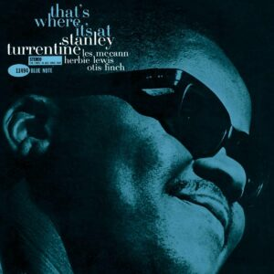 That's Where It's At (Tone Poet) (Vinyl) - Stanley Turrentine