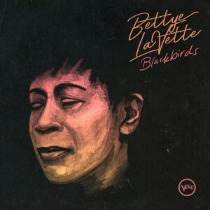 Blackbirds (Vinyl) - Bettye Lavette