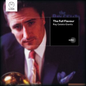 The Full Flavour - Ray Gelato Giants