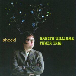 Shock! - Gareth Williams Power Trio