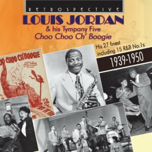 Choo Choo Ch'Boogie - Louis Jordan & His Tympany Five