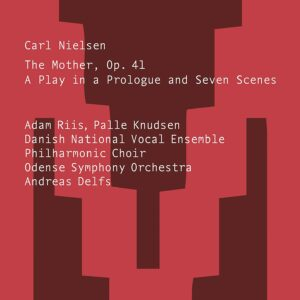 Carl Nielsen: The Mother, A Play In A Prologue And Seven Scenes - Palle Knudsen