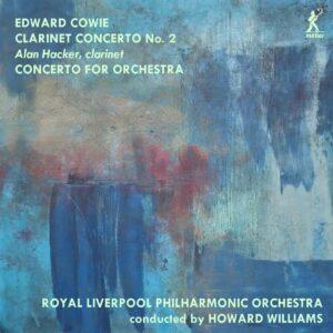 Edward Cowie: Orchestral Works - Alan Hacker