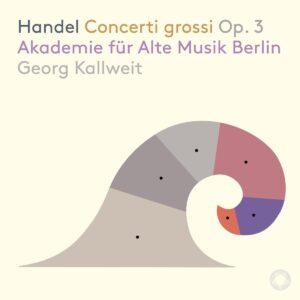Handel: Concerti Grossi Op.3 - Akademie Fur Alte Musik Berlin