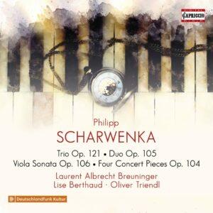 Philipp Scharwenka: Trio, Op. 121, Duo, Op.105, Viola Sonata, Op. 10 - Lise Berthaud