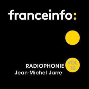 Radiophonie Vol. 10 - Jean-Michel Jarre