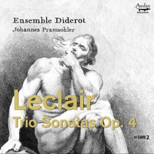 Leclair: Trio Sonatas Op. 4 - Ensemble Diderot