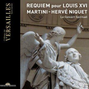 Jean-Paul-Egide Martini: Requiem Pour Louis XVI - Hervé Niquet