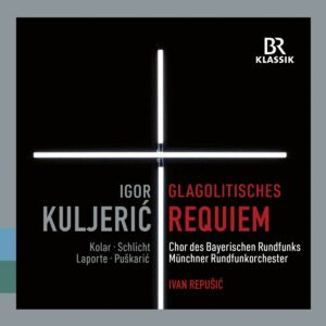 Igor Kuljeric: Croatian Glagolitic Requiem / Jakov Gotovac: Himna Slobodi - Ivan Repusic