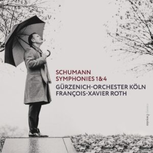 Schumann: Symphonies Nos.1 & 4 - François-Xavier Roth