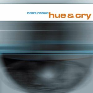 Next Move - Hue And Cry