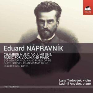 Eduard Napravnik: Chamber Music, Vol.1 - Lana Trotovsek