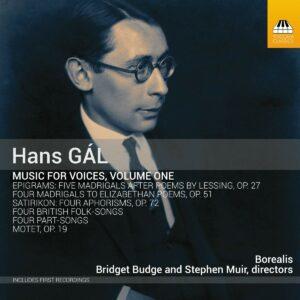 Hans Gal: Music For Voices Vol.1 - Borealis