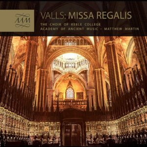 Francisco Valls: Missa Regalis - Academy of Ancient Music