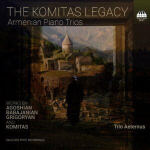 The Komitas Legacy: Armenian Piano Trios - Trio Aeternus