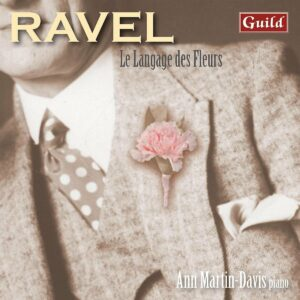 Maurice Ravel: Le Langage Des Fleurs - Ann Martin-Davis