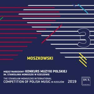 Moszkowski: From the Stanislaw Moniuszko International Competition of Polish Music 2019 Vol. 3