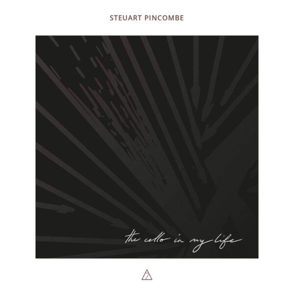 Cello In My Life - Steuart Pincombe
