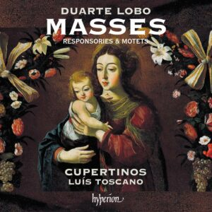 Duarte Lobo: Masses, Responsories & Motets - Cupertinos