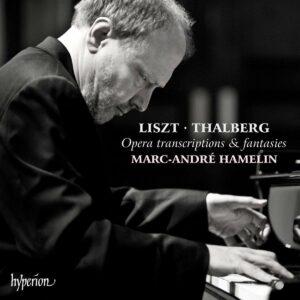 Liszt / Thalberg: Opera Transcriptions & Fantasies - Marc-Andre Hamelin