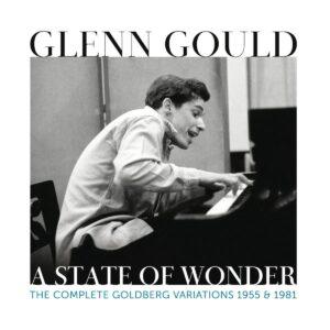 A State Of Wonder: The Complete Goldberg Variation - Glenn Gould