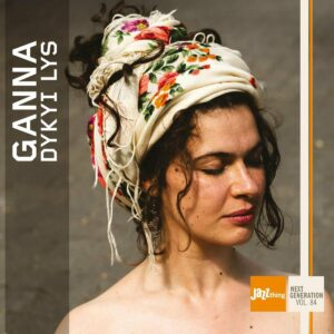 Jazz Thing Next Generation Vol. 84 - Ganna Dykyi Lys