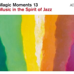 Magic Moments 13: Music In The Spirit Of Jazz