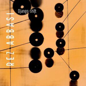 Django-Shift (Vinyl) - Rez Abbasi