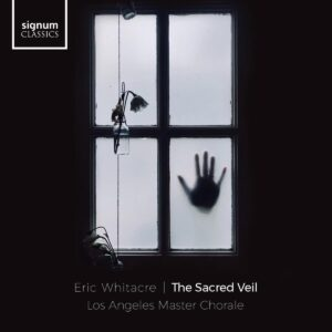 Whitacre: The Scared Veil - Los Angeles Master Chorale