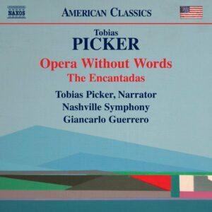 Tobias Picker: Opera Without Words, The Encantadas - Nashville Symphony