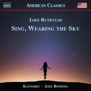 Jake Runestad: Sing, Wearing The Sky - Kantorei