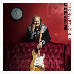 Ordinary Madness (Vinyl) - Walter Trout