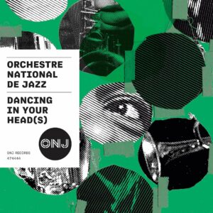 Dancing On Your Head(s) - Orchestre National De Jazz