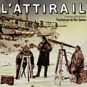 Footsteps In The Snow - L'Attirail
