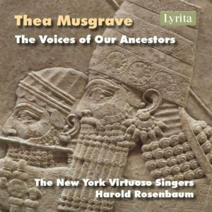 Thea Musgrave: The Voices Of Our Ancestors - The New York Virtuoso Singers