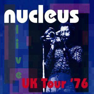 Uk Tour '76 - Nucleus