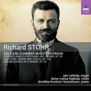 Richard Stohr: Solo And Chamber Music For Organ? - Jan Lehtola