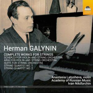 Herman Galynin: Complete Works For Strings - Anastasia Latysheva