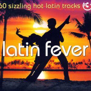 Latin Fever - 60 Sizzling Hot Latin Fever
