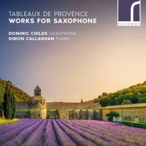 Tableaux De Provence, Works For Saxophone - Dominic Childs