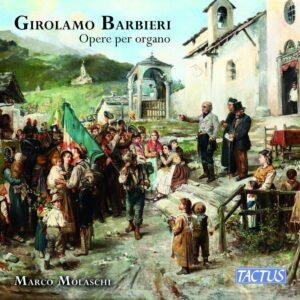 Girolamo Barbieri: Opere Per Organo - Marco Molaschi