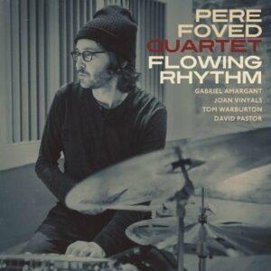 Flowing Rhythm - Pere Foved Quartet