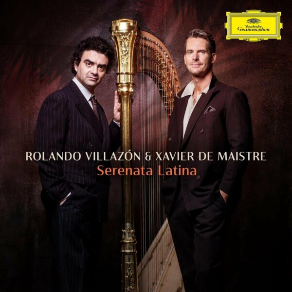 Serenata Latina - Rolando Villazon & Xavier De Maistre