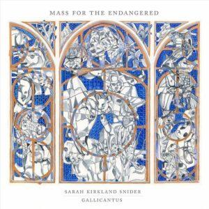 Kirkland Snider: Mass For The Endangered - Gallicantus