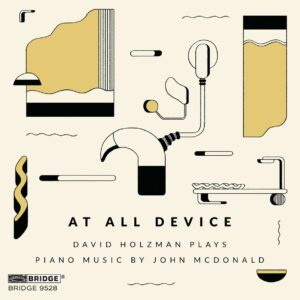 John McDonald: At All Device, Piano Music - David Holzman