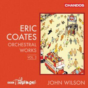 Eric Coates: Orchestral Works Vol.2 - John Wilson