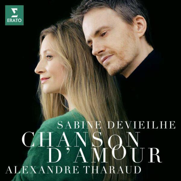 Chanson D'Amour - Sabine Devieilhe & Alexandre Tharaud