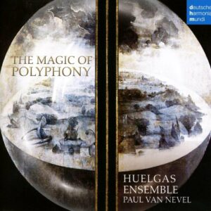 The Magic Of Polyphony - Huelgas Ensemble